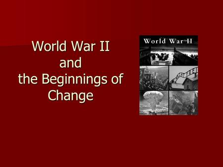 World War II and the Beginnings of Change. War Related Issues Strengthened vocational and applied aspect of education Strengthened vocational and applied.