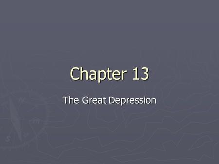 Chapter 13 The Great Depression.