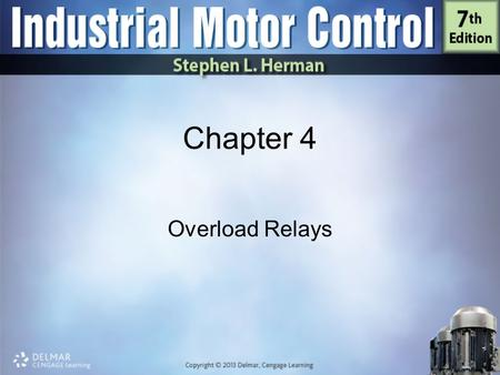 Chapter 4 Overload Relays. Objectives Discuss differences between fuses and overloads List different types of overload relays Describe how thermal overload.