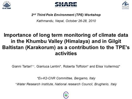 2 nd Third Pole Environment (TPE) Workshop Kathmandu, Nepal, October 26-28, 2010 Importance of long term monitoring of climate data in the Khumbu Valley.