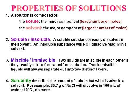 PROPERTIES OF SOLUTIONSPROPERTIES OF SOLUTIONSPROPERTIES OF SOLUTIONSPROPERTIES OF SOLUTIONS 1. A solution is composed of: solute the solute : the minor.