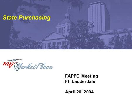 FAPPO Meeting Ft. Lauderdale April 20, 2004 State Purchasing.