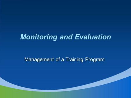 Monitoring and Evaluation Management of a Training Program.