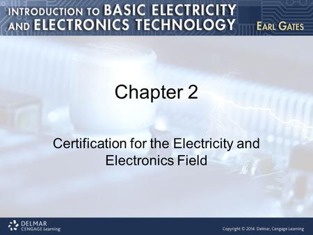 Chapter 2 Certification for the Electricity and Electronics Field.