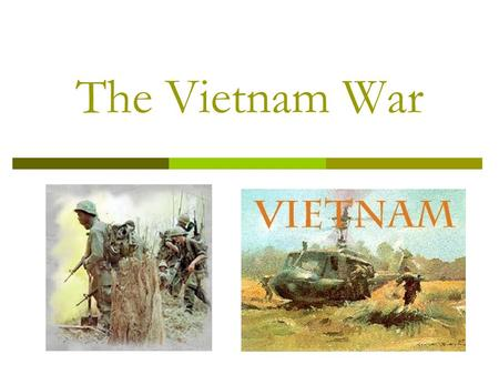 The Vietnam War. The Viet Cong Oppose Diem  Diem's new government in S. Vietnam was corrupt and he had little support from the people.  The Vietnamese.