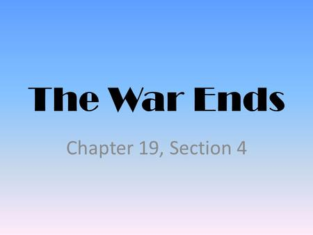The War Ends Chapter 19, Section 4. Widening the War Henry Kissinger- Nixon's Security Adviser – Involved in secret peace negotiations in Paris – Trying.