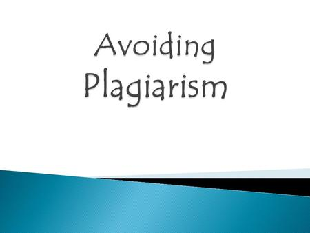 Do you know what plagiarism is? Take the following quiz This quiz was taken from: Wayne State University's Library and Science Information Program at: