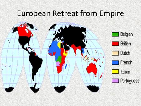 European Retreat from Empire. After WWI, what changes did African and Asian countries demand? Sought self-determination and independence from Western.