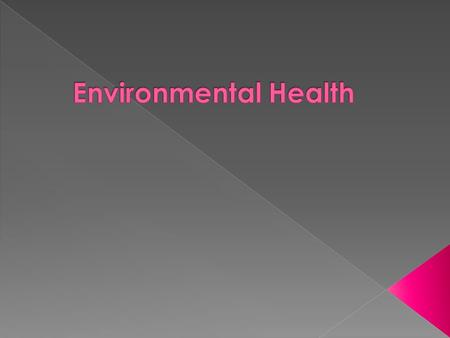 " The circumstances, objects, or conditions by which one is surrounded  Public Health Definition of ""The Environment""  All that which is external to."