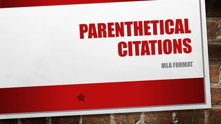 PARENTHETICAL CITATIONS MLA FORMAT. RULES OF RESEARCH IF YOU USE ANY WORDS FROM AN ARTICLE OR WEB SITE … YOU MUST CITE IT! OTHERWISE, IT IS PLAGIARISM!!!!!