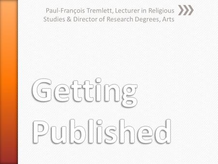 Paul-François Tremlett, Lecturer in Religious Studies & Director of Research Degrees, Arts.
