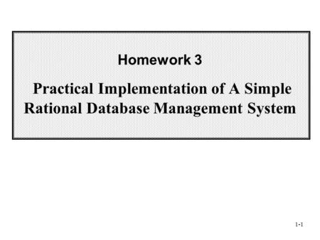 1-1 Homework 3 Practical Implementation of A Simple Rational Database Management System.