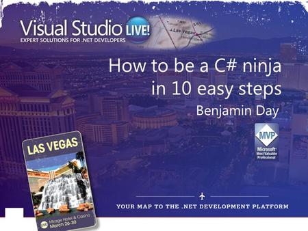 How to be a C# ninja in 10 easy steps Benjamin Day.