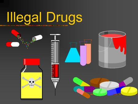 Illegal Drugs. Alcohol is the drug of choice among teens. Over 80% of 12 th graders have used Alcohol Tobacco is the second highest among teens. More.