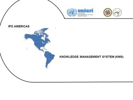 IPO AMERICAS KNOWLEDGE MANAGEMENT SYSTEM (KMS). 1. PROJECT 2. PARTNERS 2.1 MEMBER COUNTRIES 2.1.1 National Focal Point 2.1.2 Country Profile 2.1.3 Country.