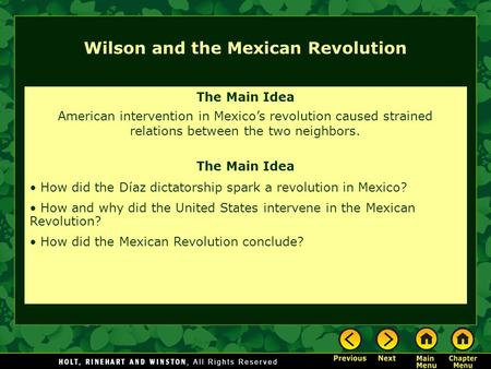 The Main Idea American intervention in Mexico's revolution caused strained relations between the two neighbors. The Main Idea How did the Díaz dictatorship.
