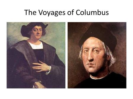 The Voyages of Columbus. First Voyage On August 3, 1492, Columbus sailed from Palos, Spain with three small ships; the Pinta, the Nina, and the Santa.