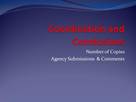 Number of Copies Agency Submissions & Comments. Coordination ESRs are reviewed by OES and coordinated with resource agencies as part of the NEPA review.