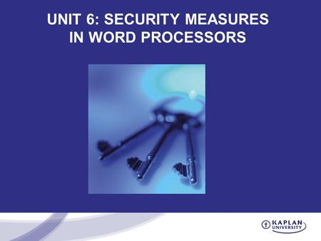 UNIT 6: SECURITY MEASURES IN WORD PROCESSORS. Reminders Office hours Friday, from 1pm – 3pm EST Complete the Unit 6 test Participate on the discussion.