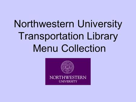 Northwestern University Transportation Library Menu Collection.