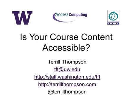 Terrill Thompson  Is Your Course Content Accessible?