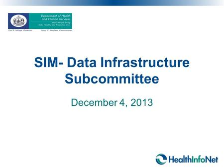 SIM- Data Infrastructure Subcommittee December 4, 2013.