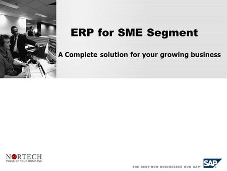 ERP for SME Segment A Complete solution for your growing business.