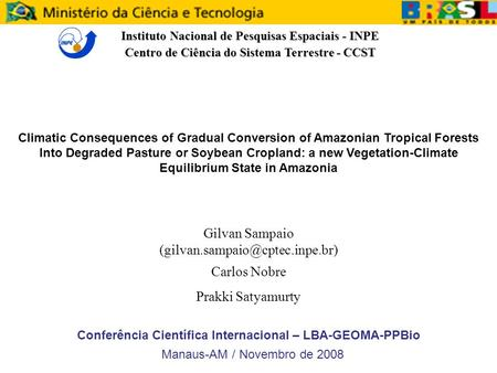 Climatic Consequences of Gradual Conversion of Amazonian Tropical Forests Into Degraded Pasture or Soybean Cropland: a new Vegetation-Climate Equilibrium.