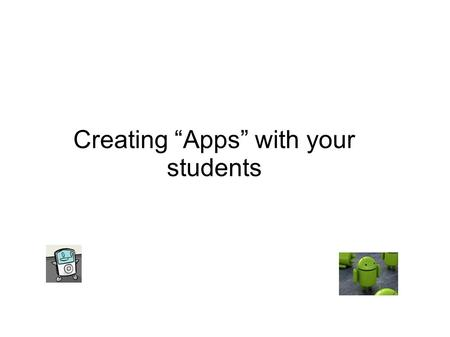 "Creating ""Apps"" with your students. iPod/iPhone Pro Very clean interface Touch implementation fairly easy to implement Recognized Con Cost  Hardware."