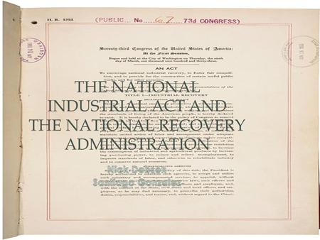 THE NATIONAL INDUSTRIAL ACT AND THE NATIONAL RECOVERY ADMINISTRATION.