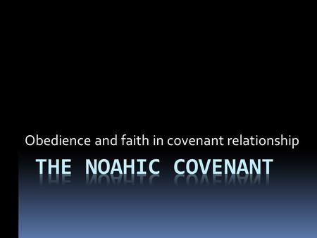 Obedience and faith in covenant relationship. The Earth Before The Flood So you think we have it bad today? How about these words about the time of Noah?