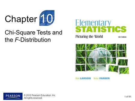 Chapter Chi-Square Tests and the F-Distribution 1 of 91 10 © 2012 Pearson Education, Inc. All rights reserved.