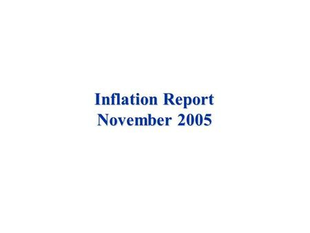 Inflation Report November 2005. Money and asset prices.