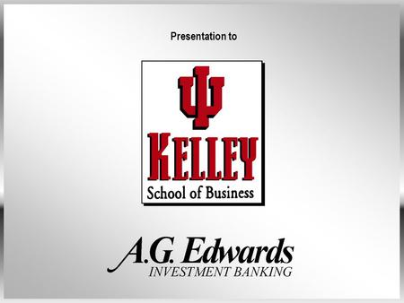 Presentation to. Presentation: Overview of Investment Banking Overview of A.G. Edwards' Investment Banking Analyst Program.