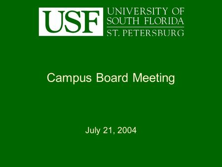 Campus Board Meeting July 21, 2004. STUDENT HOUSING – PHASE I HIGHLIGHTS July 21, 2004.