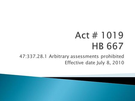 47:337.28.1 Arbitrary assessments prohibited Effective date July 8, 2010.