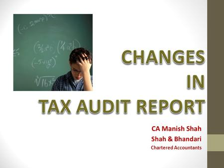 CA Manish Shah Shah & Bhandari Chartered Accountants.