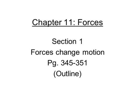 Section 1 Forces change motion Pg (Outline)