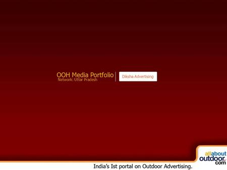OOH Media Portfolio Diksha Advertising Network: Uttar Pradesh.