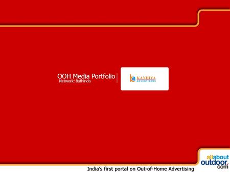 OOH Media Portfolio Network: Bathinda. We are a reputed media company in Bathinda, Punjab. We have known for our excellence in providing best media solution.