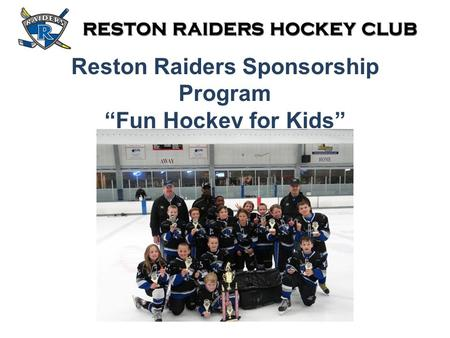 "Reston Raiders Sponsorship Program ""Fun Hockey for Kids"""