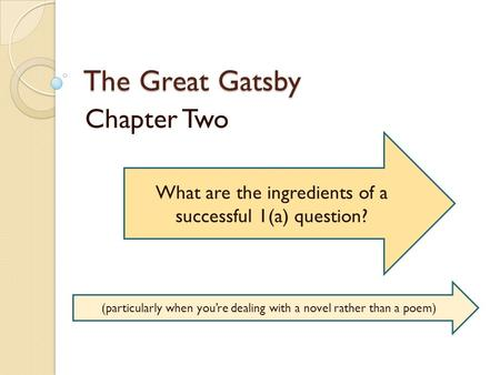 The Great Gatsby Chapter Two What are the ingredients of a successful 1(a) question? (particularly when you're dealing with a novel rather than a poem)
