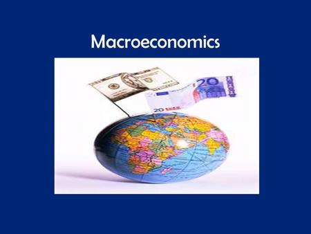 Macroeconomics. Macroeconomics - the performance, structure, behavior, and decision- making of the entire economy. This includes a national, regional,