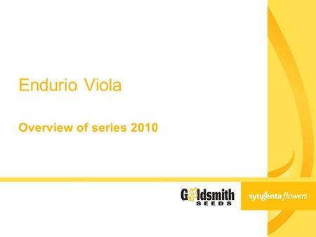 Overview of series 2010 Endurio Viola. 2 Endurio TM Viola - A Breakthrough in Viola Breeding! ●Less day length sensitivity ●Continuous flowering under.