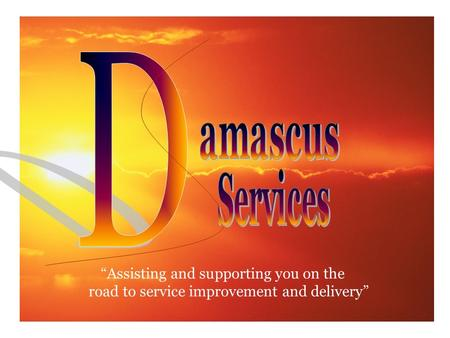 """Assisting and supporting you on the road to service improvement and delivery"""