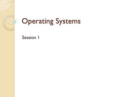 Operating Systems Session 1. Contact details TA: Alexander(Sasha) Apartsin ◦  ◦ Office hours:  Homepage: