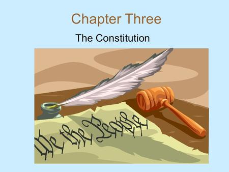 Chapter Three The Constitution. Section One The Six Basic Principles.