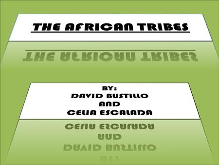 TRIBUS AFRICANAS. THE AFRICAN TRIBES  NORTH AFRICA The Sahara is a great commercial route of Africa.  ORIENTAL AFRICA Many people have lived in mounts.