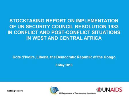UN Department of Peacekeeping Operations STOCKTAKING REPORT ON IMPLEMENTATION OF UN SECURITY COUNCIL RESOLUTION 1983 IN CONFLICT AND POST-CONFLICT SITUATIONS.