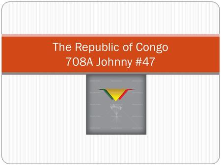 The Republic of Congo 708A Johnny #47. Introduction The Republic of Congo is a country in Central Africa. The southwest of the country is a coastal plain.